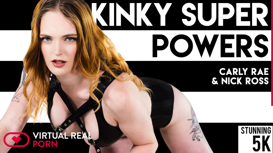 Kinky super powers, Carly Rae, Sep 10, 2018, 5k 3d vr porno, HQ 2700p