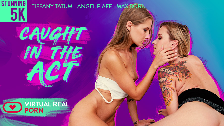 Caught in the act, Angel Piaff & Tiffany Tatum, Oct 4, 2018, 3d vr porno, HQ 2160p