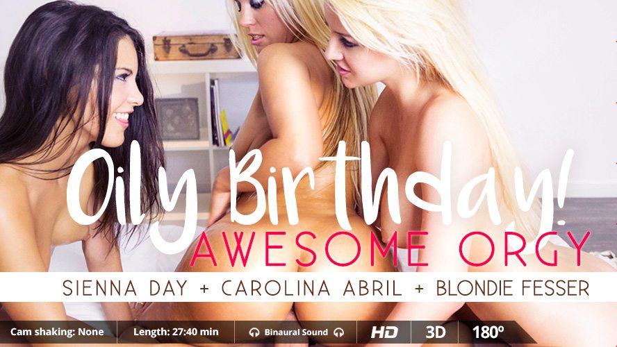 Oily Birthday, Blondie Fesser, Carolina Abril & Sienna Day, Jul 19, 2015, 3d vr porno, HQ 1600p