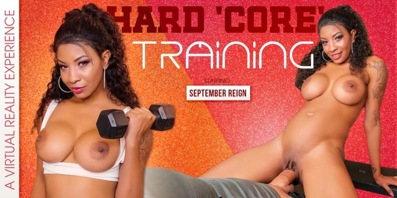Hard 'Core' Training, September Reign, Mar 12, 2019, 3d vr porno, HQ 1920p