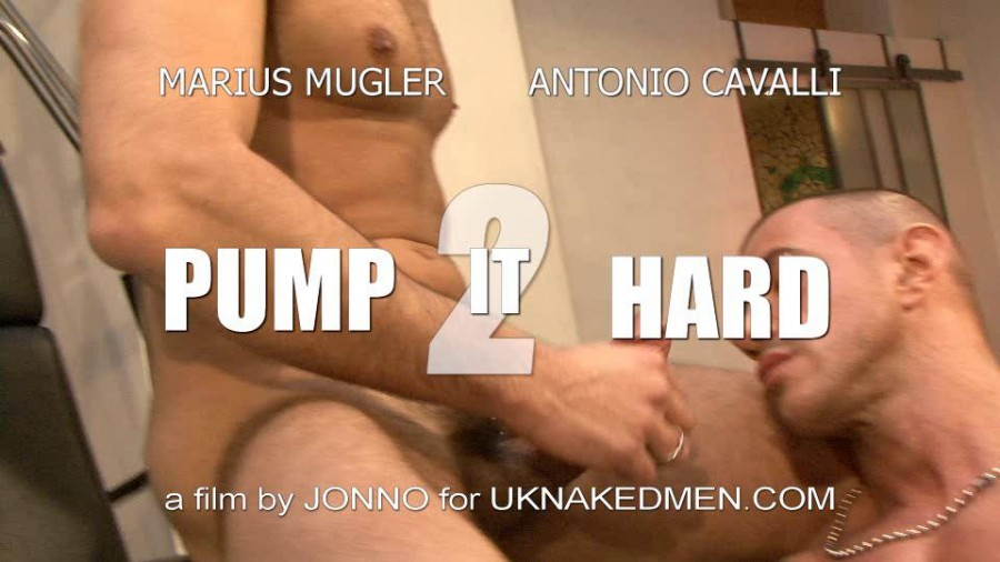 UKNakedMen - Pump It Hard 2 - Marius Mugler & Antonio Cavalli