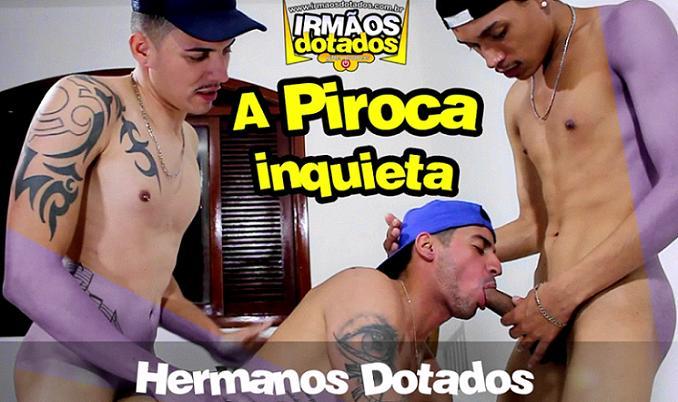 IrmaosDotados - A Piroca Inquieta