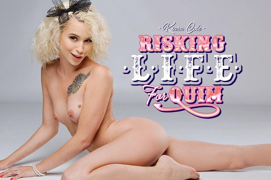 Risking Life For Quim, Kiara Cole, Apr 29, 2019, 5k 3d vr porno, HQ 2700