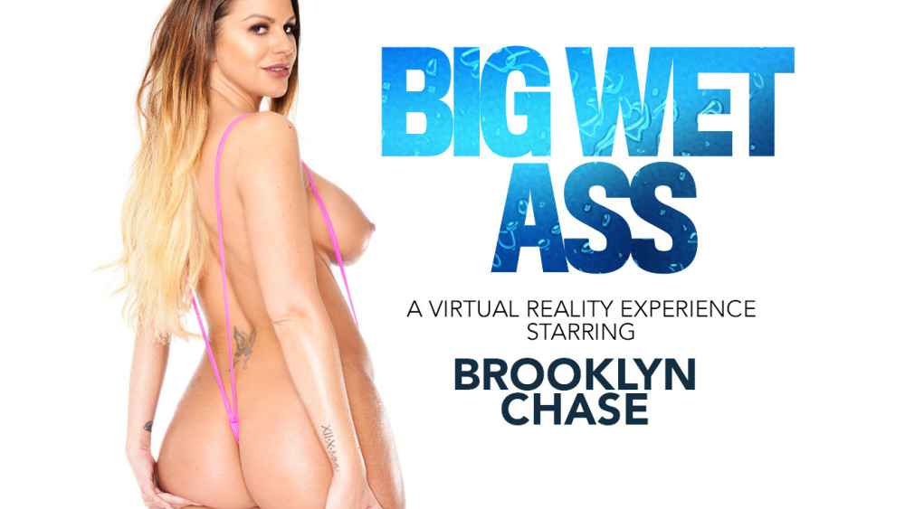 Big Wet Ass, Brooklyn Chase, February 11, 2019, 4k 3d vr porno, HQ 2048