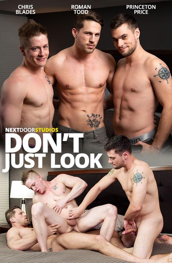 NextDoorBuddies - Roman Todd, Chris Blades, Princeton Price - Don't Just Look