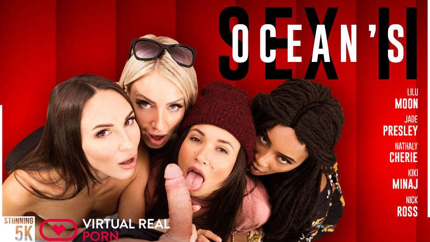 Ocean's Sex II, Jade Presley, Kiki Minaj, Lilu Moon, Nathaly Cherie, Oct 26, 2018, 5k 3d vr porno, HQ 2700