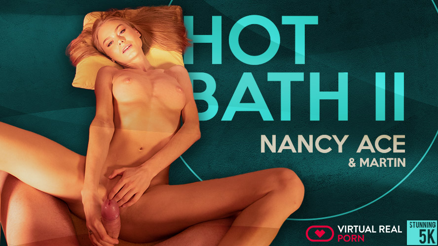 Hot Bath II, Nancy A, Jun 12, 2019, 5k 3d vr porno, HQ 2700