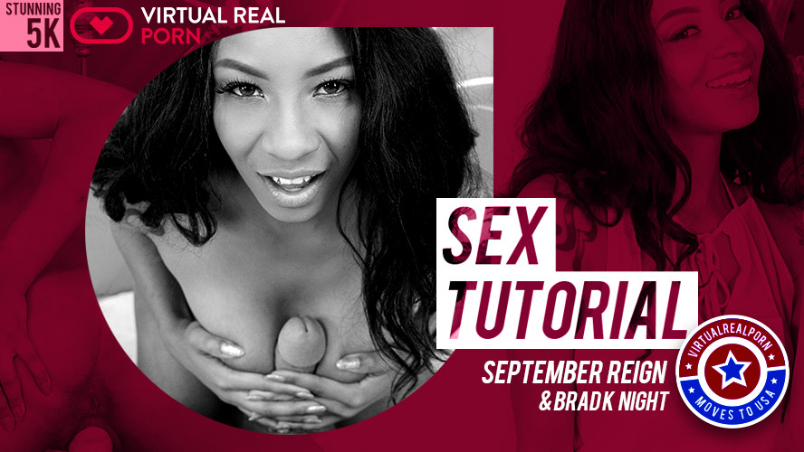 Sex tutorial, September Reign, Jun 20, 2019, 5k 3d vr porno, HQ 2700