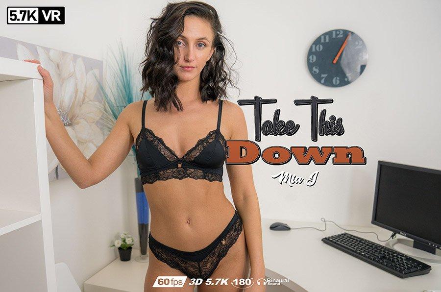 Take This Down, Mia J, Dec 19, 2018, 3d vr porno, HQ 2880