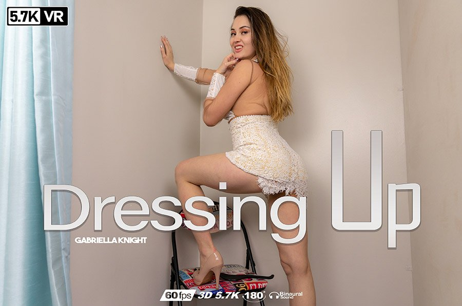 Dressing Up, Gabriella, May 20, 2019, 3d vr porno, HQ 2880