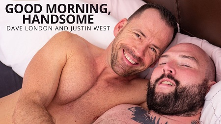 BearFilms - Dave London and Justin West - Good Morning, Handsome