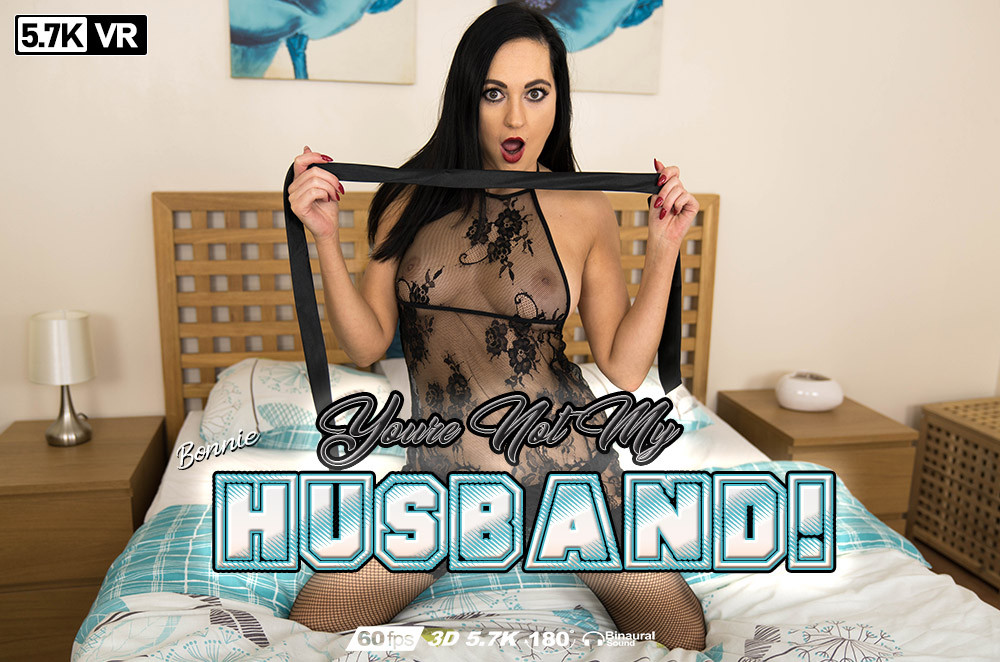 You're Not My Husband! Bonnie, Sep 14, 2019, 3d vr porno, HQ 2880
