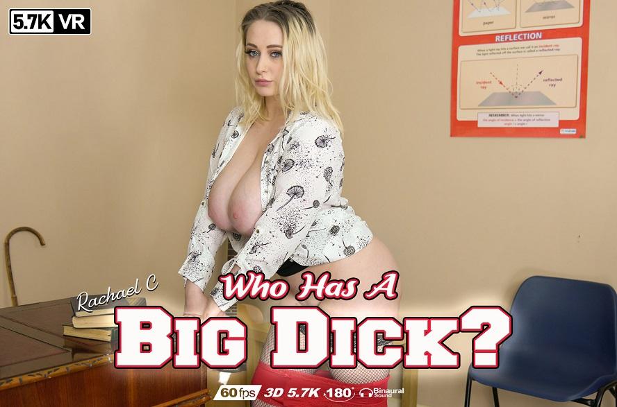 Who Has A Big Dick? Rachael C, Nov 7, 2019, 3d vr porno, HQ 2880