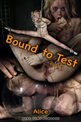 RealTimeBondage – October 12, 2019 – Bound to Test 3 | Alice