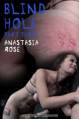 RealTimeBondage – Jan 11, 2020: Blind Hole Part 3 | Anastasia Rose