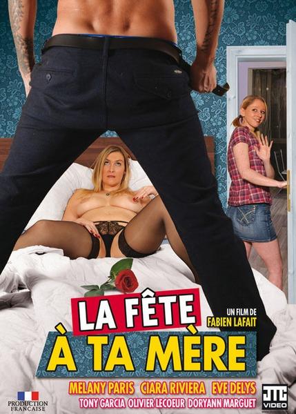 La Fete A Ta Mere (2018 / HD Rip 720p)
