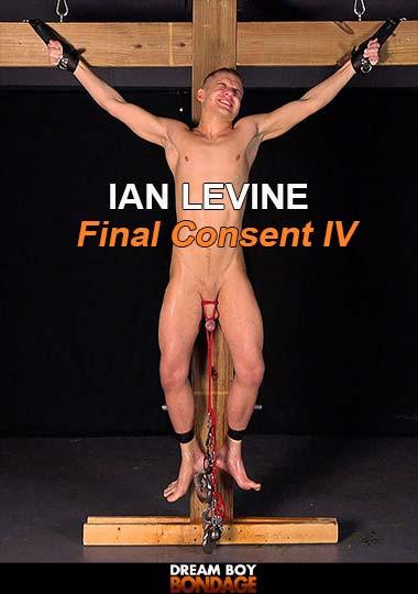 DreamBoyBondage - Ian Levine Final Consent IV