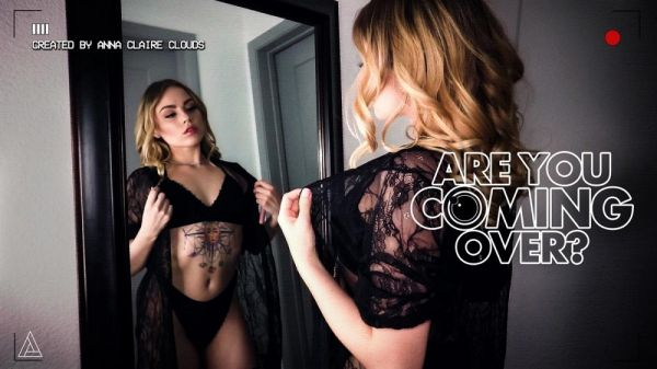 Anna Claire Clouds - Are You Coming Over?