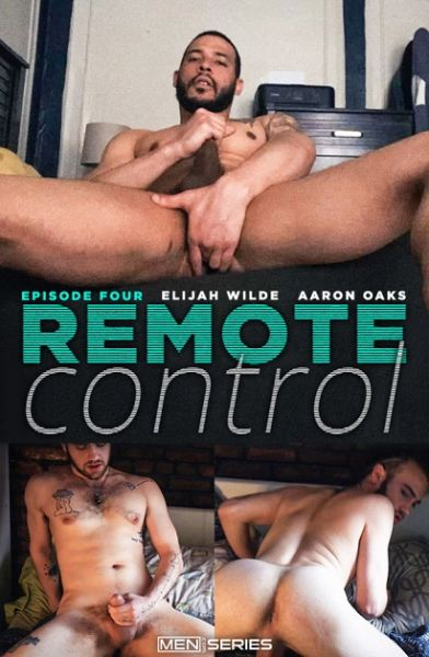 MN - Aaron Oaks & Elijah Wilde - Remote Control Episode 4
