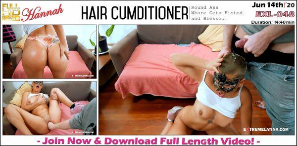 Hannah - Hair Cumditioner - EXL-048 (14.06.2020) (FullHD/2020) by Extremelatina
