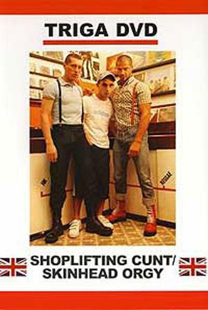 Triga Films - Shoplifting Cunt - Skinhead Orgy