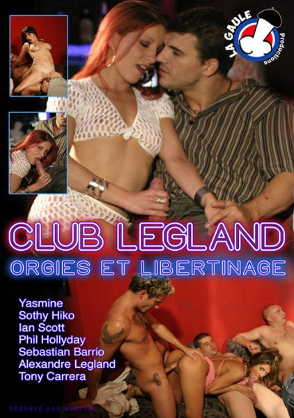 Club Legland - Orgies et Libertinages [Alexandre Legland, La Gaule Production / Year 2013]