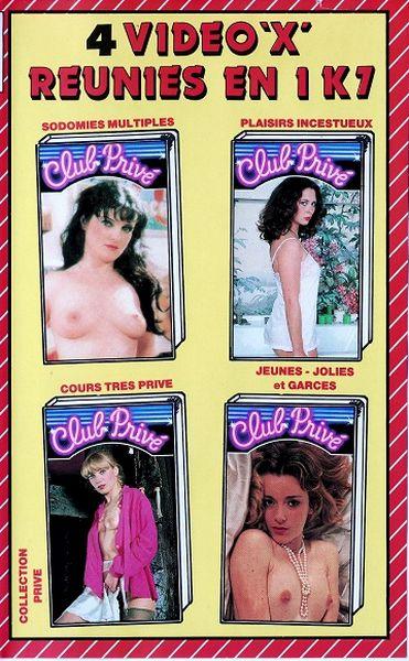 4 videos X en 1 Club Prive - Club Prive - Sodomies multiples, Plaisirs incestueux, Cours tres prive, Jeunes - jolies et garces [Year 1980]
