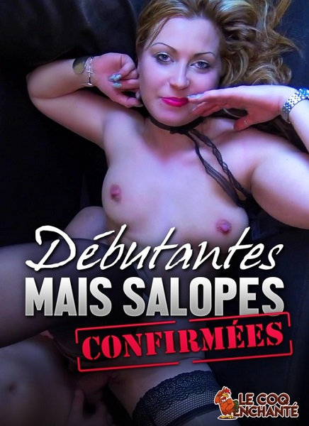 Debutantes mais salopes confirmees [Gercot, Le coq enchante / Year 2020]