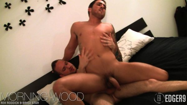 Edger9 - Morning Wood - Rex Roddick & Bryce Star