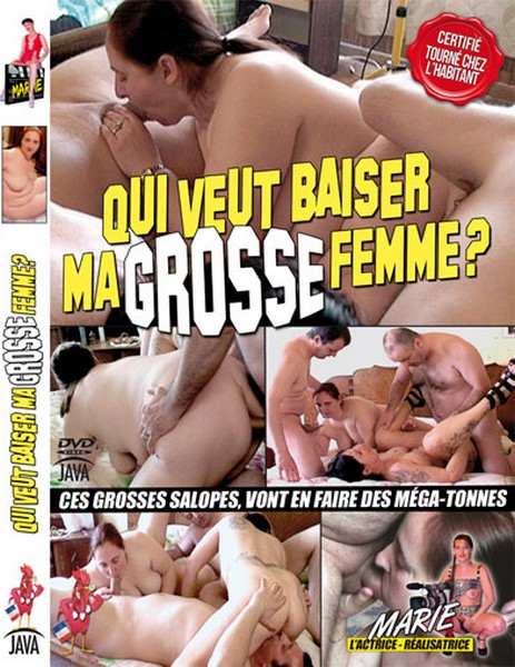 Qui Veut Baiser Ma Grosse Femme? / Who Wants to Kiss My Big Woman? (Year 2011)