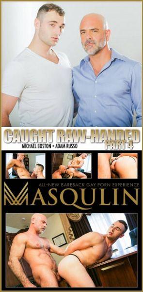 MQ - Adam Russo & Michael Boston - Caught Raw-Handed Part 4