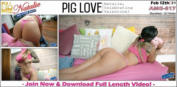 Natalie - Pig Love - AMG-817 (12.02.2021) [FullHD 1080p] (Argentinamegusta)