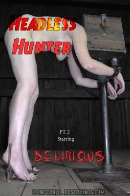Infernal Restraints – Headless Hunter Part 2 – Delirious Hunter