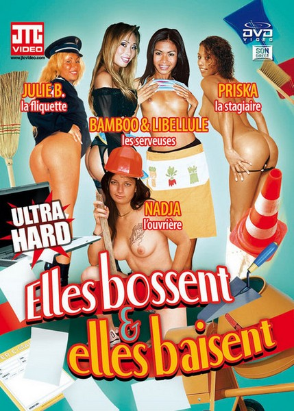 Elles Bossent & Elles Baisent / They Work Hard And They Kiss (Year 2010)