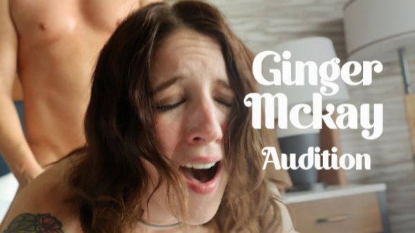 Ginger Mckay - Ginger Mckay's Audition (08.10.2021) [UltraHD/4K 2160p] (Bukkake)