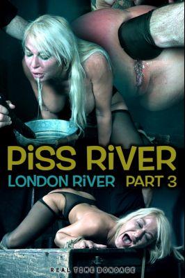 RealTimeBondage – Aug 14, 2018: Piss River Part 3 | London River
