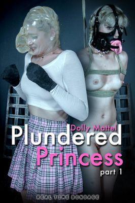 RealTimeBondage – Oct 20, 2018 – Plundered Princess Part 1 | Dolly Mattel