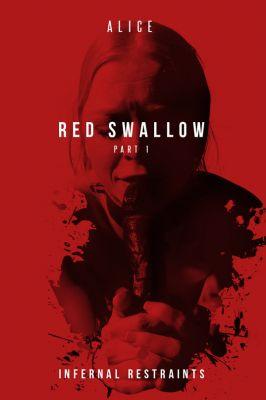 InfernalRestraints – Feb 1, 2019: Red Swallow Part 1 | Alice