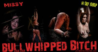 BrutalMaster – Missy | 30 May 2018 – Bullwhipped Bitch