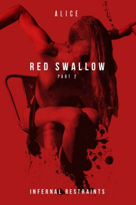 InfernalRestraints – Mar 1, 2019: Red Swallow Part 2 | Alice