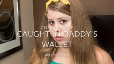 Caught in Daddy's Wallet - Belt Whipping for Christy Cutie