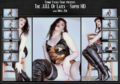 FemmeFataleFilms – Miss Zoe – The Joi Of Latex