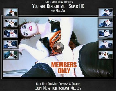 FemmeFataleFilms – You Are Beneath Me – Miss Zoe