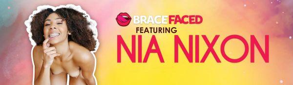 Nia Nixon - Orthodontic Orgasms