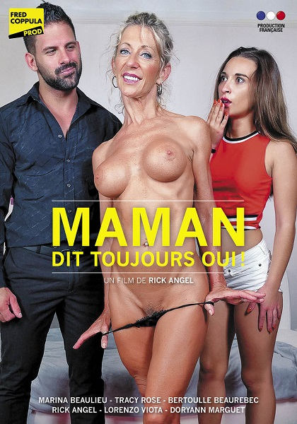 Maman dit toujours oui [Rick Angel, Fred Coppula Prod / Year 2018]
