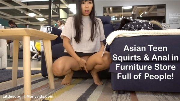 Littlesubgirl - Hot Asian Squirt&Anal in Furniture Store (04.06.2019) (FullHD/2019) by Anal