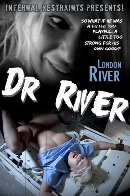 InfernalRestraints – Aug 23, 2019: Dr. River | London River