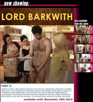 CfnmTV – Lord Barkwith Part 5