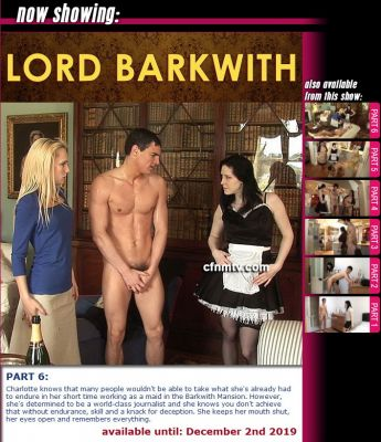 CfnmTV – Lord Barkwith Part 6