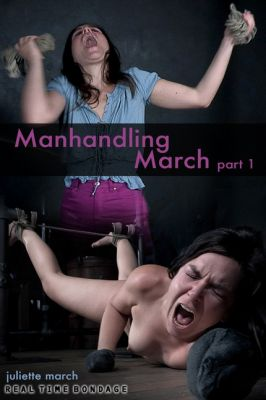 RealTimeBondage – August 24, 2019 – Manhandling March | Juliette March